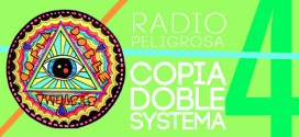 Radio Peligrosa #4 – Copia Doble Systema