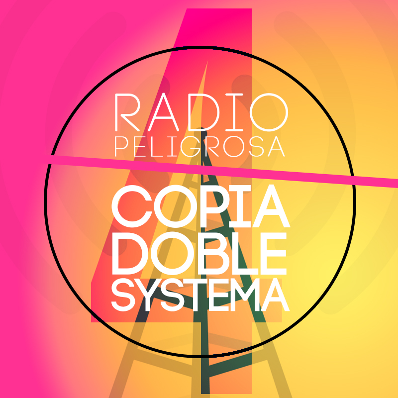Radio Peligrosa #4 - Copia Doble Systema