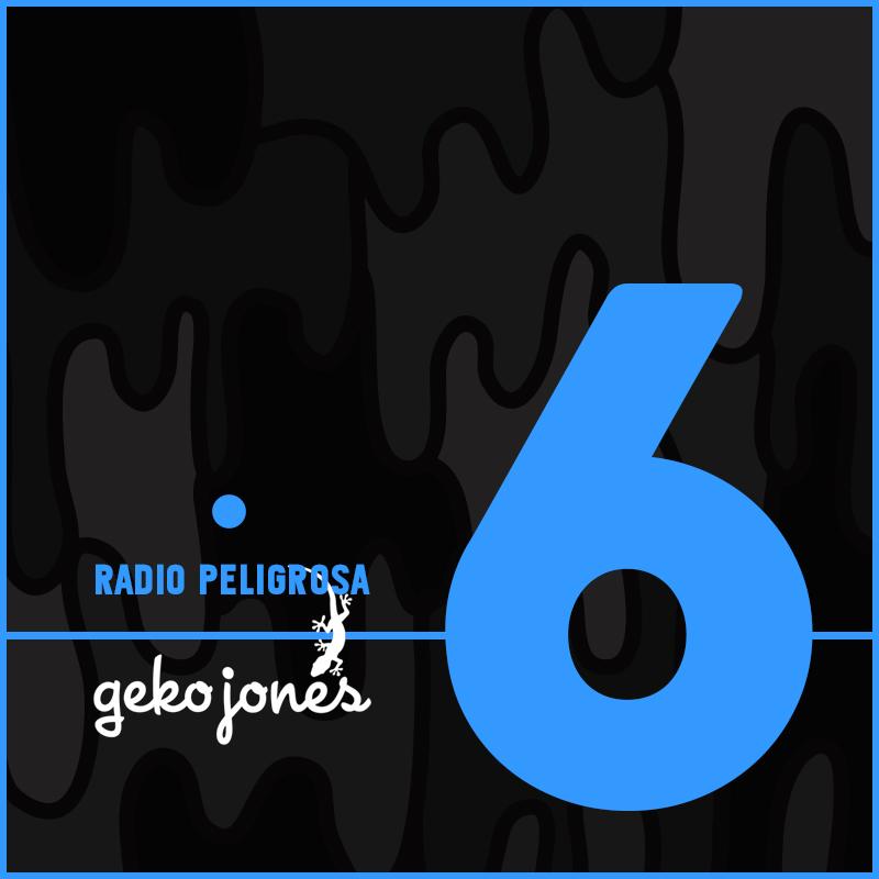 Radio Peligrosa w. Geko Jones