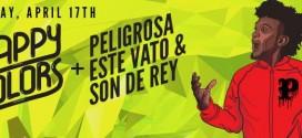 Peligrosa April 17 w. Happy Colors, Son De Rey, and Este Vato